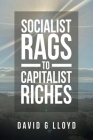 Socialist Rags to Capitalist Riches Cover Image