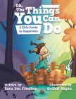 Oh, the Things You Can Do: A Kid's Guide to Happiness Cover Image