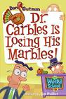 My Weird School #19: Dr. Carbles Is Losing His Marbles! Cover Image