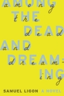 Among the Dead and Dreaming Cover Image