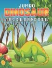 Jumbo Dinosaur Kids Coloring Book: Dinosaur Coloring Books for Kids, Great Gift for Boys & Girls Vol-1 Cover Image