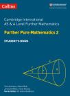 Cambridge International AS and A Level Further Mathematics Further Pure Mathematics 2 Student Book (Cambridge International Examinations) Cover Image