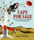 Caps for Sale: A Tale of a Peddler, Some Monkeys and Their Monkey Businesss Cover Image