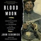Blood Moon: An American Epic of War and Splendor in the Cherokee Nation Cover Image