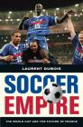 Soccer Empire: The World Cup and the Future of France Cover Image