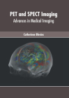 Pet and Spect Imaging: Advances in Medical Imaging Cover Image