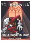 50 Halloween: Adult Coloring Book with Beautiful Flowers, Adorable Animals, Spooky Characters, and Relaxing Fall Designs Cover Image