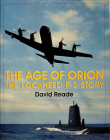 The Age of Orion: The Lockheed P-3 Story (Schiffer Military/Aviation History) Cover Image