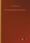 The Young Engineers in Mexico Cover Image