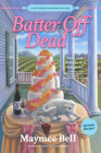 Batter Off Dead (A Southern Cake Baker Mystery #2) Cover Image