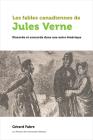 Les Fables Canadiennes de Jules Verne: Discorde Et Concorde Dans Une Autre Amérique Cover Image