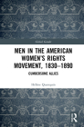 Men in the American Women's Rights Movement, 1830-1890: Cumbersome Allies (Global Gender) Cover Image