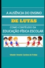 A ausência do ensino de lutas como conteúdo da educação física escolar Cover Image