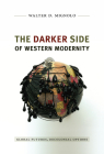 Darker Side of Western Modernity: Global Futures, Decolonial Options (Latin America Otherwise) Cover Image