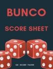 Bunco Score Sheet: Perfect Scorebook for Bunco Scorekeeping / Games Record /Popular