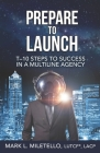 Prepare to Launch: T-10 Steps to Success in a Multiline Agency Cover Image