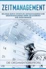 Zeitmanagement: Erlange durch effektives Zeitmanagement und Selbstmanagement mehr Gelassenheit und Entspannung Cover Image