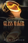 Reflections of a Glass Maker Cover Image