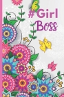 #girl Boss: Girls Inspirational Quote Journal - Pretty Pink Floral Botanical design - Personal Lined Diary to write in - Ruled Not Cover Image