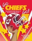 Go Chiefs Go!: The Championship Season of the Kansas City Chiefs Cover Image