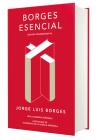 Borges esencial. Edicion Conmemorativa / Essential Borges: Commemorative Edition (EDICIÓN CONMEMORATIVA DE LA RAE Y LA ASALE) Cover Image
