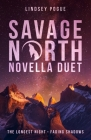 Savage North Novella Duet: The Longest Night & Fading Shadows Cover Image