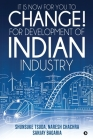 It Is Now for You to Change! For Development of Indian Industry Cover Image