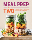 Meal Prep for Two: 8 Weekly Plans and 75 Recipes to Get Healthier Together Cover Image