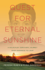 Quest for Eternal Sunshine: A Holocaust Survivor's Journey from Darkness to Light Cover Image