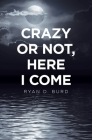 Crazy or Not, Here I Come Cover Image
