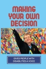 Making Your Own Decision: Gives People With Disabilities A Voice: Supported Decision Making Means Cover Image