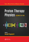Proton Therapy Physics, Second Edition Cover Image