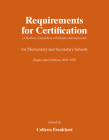 Requirements for Certification of Teachers, Counselors, Librarians, Administrators for Elementary and Secondary Schools, Eighty-Third Edition, 2018–2019 (Requirements for Certification for Elementary Schools, Secondary Schools, Junior Colleges) Cover Image