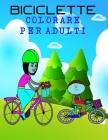 biciclette Colorare per adulti: libro biciclette per colorare di adulti e bambini / 10-20 anni Cover Image