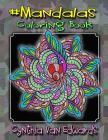 Mandalas Coloring Book: #Mandalas is Coloring Book No.6 in the Adult Coloring Book # Series Celebrating Mandalas (Coloring Books, Stress Relie Cover Image