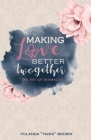 Making Love Better Twogether: The Art of Intimacy Cover Image