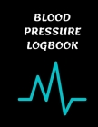 Blood Pressure Logbook: Record Blood Pressure At Home 200 Pages Cover Image