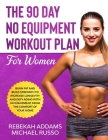 The 90 Day No Equipment Workout Plan For Women Cover Image