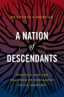 A Nation of Descendants: Politics and the Practice of Genealogy in U.S. History Cover Image