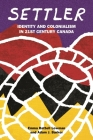 Settler: Identity and Colonialism in 21st Century Canada Cover Image