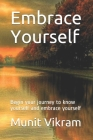 Embrace Yourself: Start your journey to know yourself and embrace yourself Cover Image