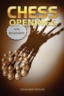 chess openings for beginners: Start to learn the best openings and the strategies how to counter them. Cover Image