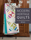 Modern Heritage Quilts: New Classics for Every Generation Cover Image