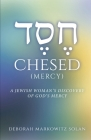 Chesed: A Jewish Woman's Discovery of God's Mercy Cover Image