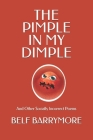 The Pimple In My Dimple: And Other Socially Incorrect Poems Cover Image