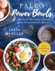Paleo Power Bowls: 100 Easy, Nutrient-Dense, Anti-Inflammatory Meals Cover Image