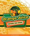 Orange Juice Before the Store Cover Image