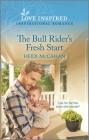 The Bull Rider's Fresh Start: An Uplifting Inspirational Romance Cover Image