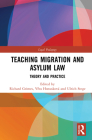 Teaching Migration and Asylum Law: Theory and Practice (Legal Pedagogy) Cover Image