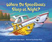 Where Do Speedboats Sleep at Night? Cover Image